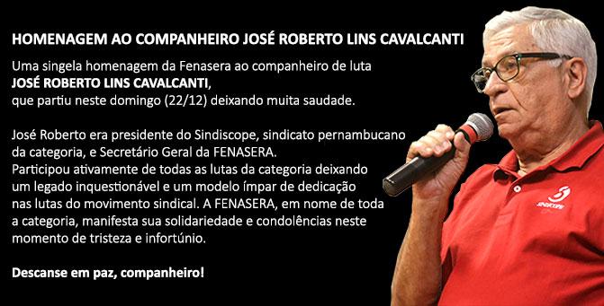 HOMENAGEM AO COMPANHEIRO JOSÉ ROBERTO LINS CAVALCANTI